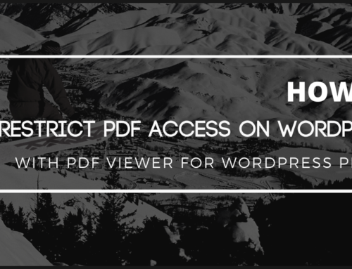 Way to Restrict PDF Files to Specific Users/Roles on PDF Viewer for WordPress